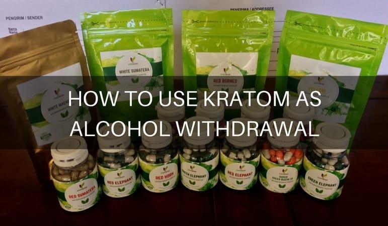kratom to stop drinking kratom for alcohol withdrawal indonesia kratom kratom for detox alcohol